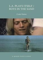 L.A. Plays Itself / Boys in the Sand : A Queer Film Classic - Cindy Patton