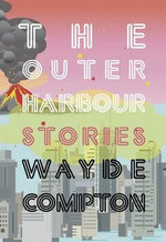 The Outer Harbour - Wayde Compton