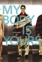 My Body is Yours : A Memoir - Michael Valentine Smith