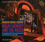 Manufacturing Consent : Noam Chomsky and the Media