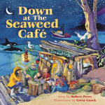 Down at the Seaweed Cafe - Robert Perry