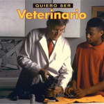 Quiero Ser Veterinario / I Want to Be a Vet - Dan Liebman