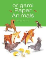 Origami Paper Animals : Over 40 Fun Paper Folding Projects - Didier Boursin