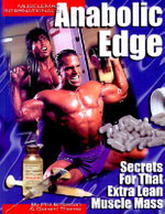 Anabolic Edge : Secrets for That Extra Lean Muscle Mass - Gerard Thorne