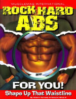 Rock Hard Abs for You! : Shape Up That Waistline - Robert Kennedy