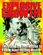 Explosive Growth : Everything You Ever Wanted to Know About Building Muscle - Gerard Thorne