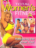 Total Women's Fitness : Releasing the Inner You! - Gerard Thorne