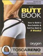 The Butt Book : How to Build a Non-cellulite and Fat-free Butt in 9 Weeks - Tosca Reno