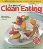 The Best of Clean Eating : Over 200 Mouthwatering Recipes to Keep You Lean and Healthy
