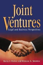 Joint Ventures : Legal and Business Perspectives - Melanie Shishler