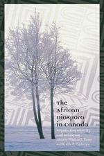 The African Diaspora in Canada : Negotating Identity and Belonging - Wisdom Tetty