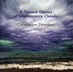 A Natural History of Southwestern Ontario - Christopher Dewdney