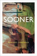 Sooner - Margaret Christakos