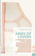 Army of Lovers : A Community History of Will Munro - Sarah Liss