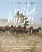 The Last of the Wild Horses - Martin Harbury