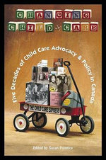 Changing Child Care : Five Decades of Child Care Advocacy & Policy in Canada - Jean Claude Corbeil
