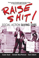Raise Shit! : Social Action Saving Lives - Susan C. Boyd