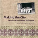 Making the City : Women Who Made a Difference - Working Women Community Centre