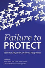 Failure to Protect : Moving Beyond Gendered Responses