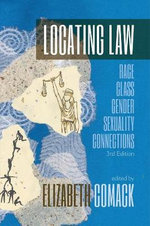 Locating Law, Third Edition : Race, Class, Gender, Sexuality Connections