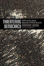 Threatening Democracy : Slapps and the Judicial Repression of Public Discourse - Normand Landry