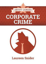 About Canada : Corporate Crime - Laureen Snider