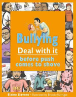 Bullying : Deal with It Before Push Comes to Shove - Elaine Slavens