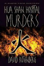 The Hua Shan Hospital Murders : Zhong Fong Mystery - David Rotenberg