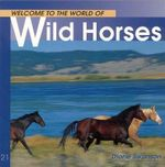 Welcome to the World of Wild Horses - Diane Swanson