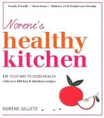 Norene's Healthy Kitchen : Eat Your Way to Good Health - Norene Gilletz