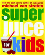 Superjuice for Kids - Michael Van Straten