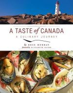 A Taste of Canada : A Culinary Journey - Rose Murray
