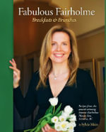 Fabulous Fairholme : Breakfasts & Brunches - Sylvia Main
