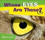 Whose Eyes Are These? - Dr Wayne Lynch