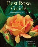 Best Rose Guide : A Comprehensive Selection - Roger Phillips