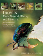 Insects: Their Natural History and Diversity : A Photographic Guide to Insects of Eastern North America - Stephen A. Marshall