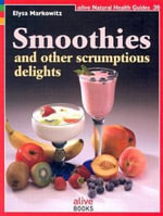 Smoothies and Other Scumptious Delights - Elysa Markowitz