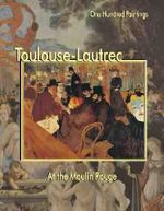 Toulouse-Lautrec : At the Moulin Rouge - Federico Zeri