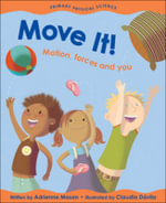 Move it! : Motion, Forces and You - Adrienne Mason