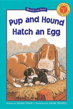 Pup and Hound Hatch an Egg : Kids Can Read: Level 1 (Paperback) - Susan Hood