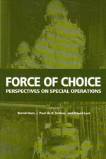 Force of Choice : Perspectives on Special Operations - J. Paul De B. Taillon