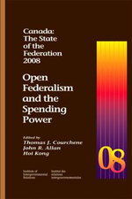 Canada: The State of the Federation 2008 : Open Federalism and the Spending Power