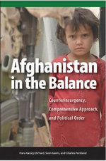 Afghanistan in the Balance : Counterinsurgency, Comprehensive Approach, and Political Order - Hans Georg Ehrhart