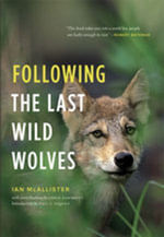 Following the Last Wild Wolves - Ian McAllister