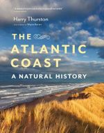 The Atlantic Coast : A Natural History - Harry Thurston