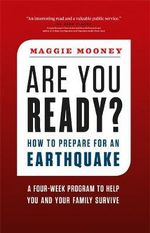 Are You Ready? : How to Prepare for an Earthquake - Maggie Mooney
