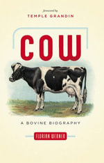 Cow : A Bovine Biography - Florian Werner