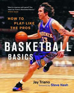 Basketball Basics : How to Play Like the Pros - Jay
