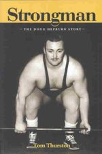 Strongman : The Doug Hepburn Story - Tom Thurston