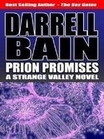 Prion Promises : A Strange Valley Novel - [Book Two] - Darrell Bain